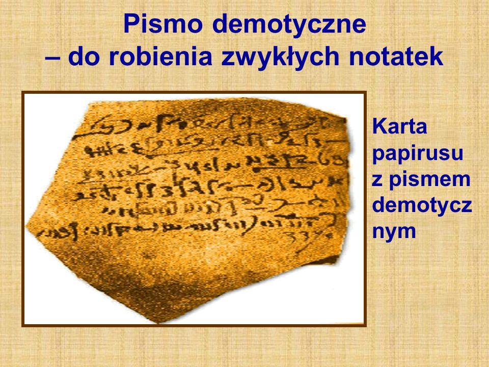Pismo demotyczne – do robienia zwykłych notatek Karta papirusu z pismem demotycz nym