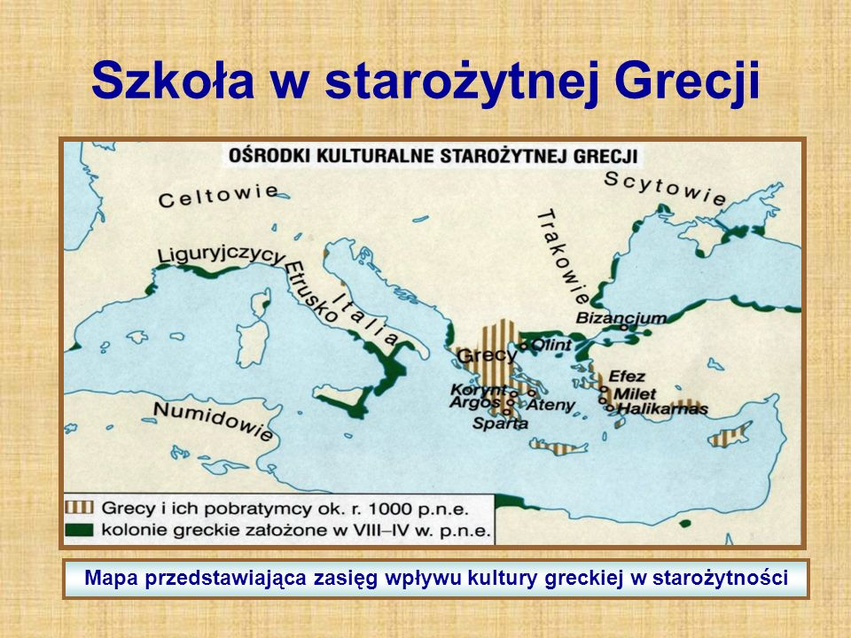 Szkoła w starożytnej Grecji Mapa przedstawiająca zasięg wpływu kultury greckiej w starożytności