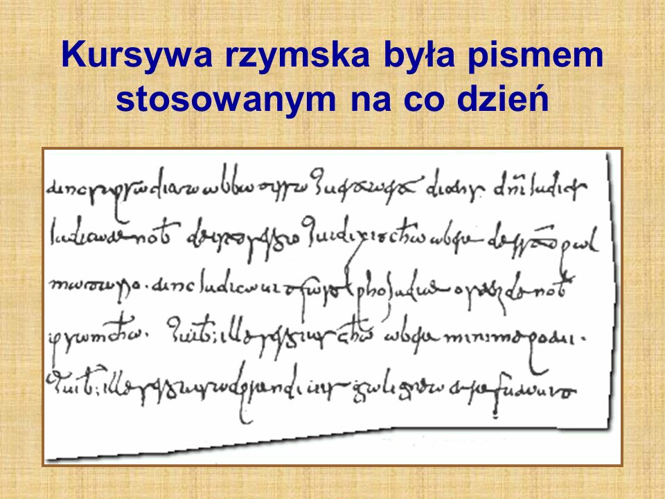 Kursywa rzymska była pismem stosowanym na co dzień