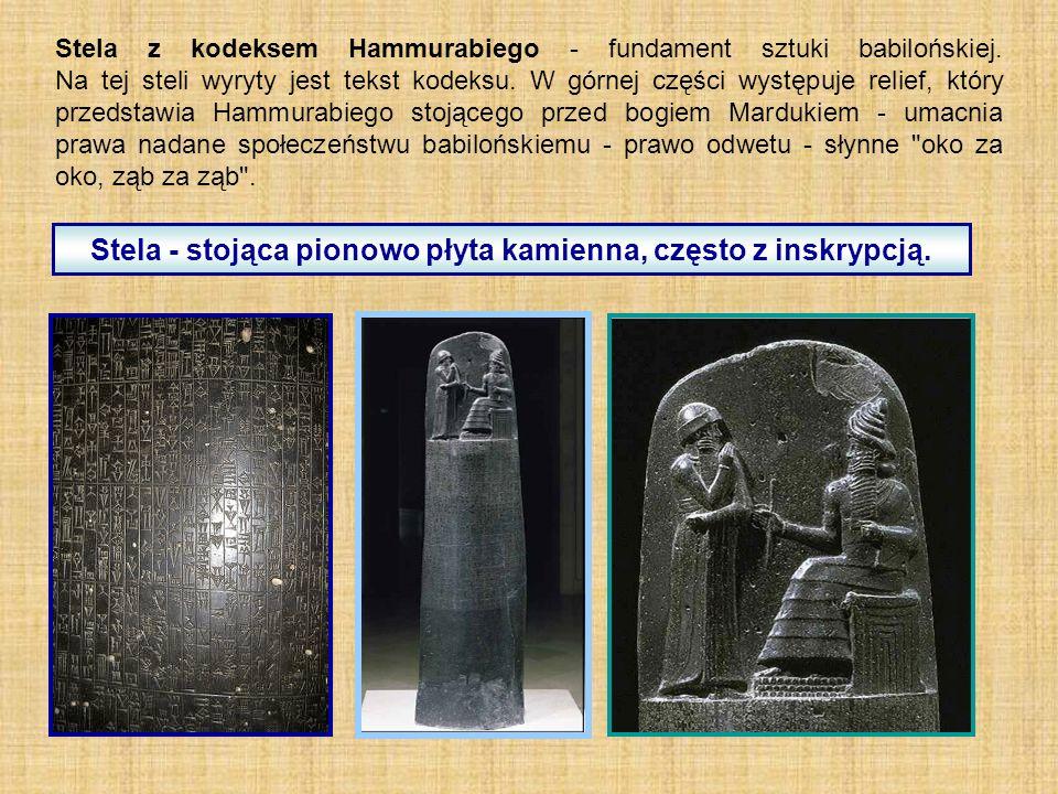 Stela z kodeksem Hammurabiego - fundament sztuki babilońskiej.