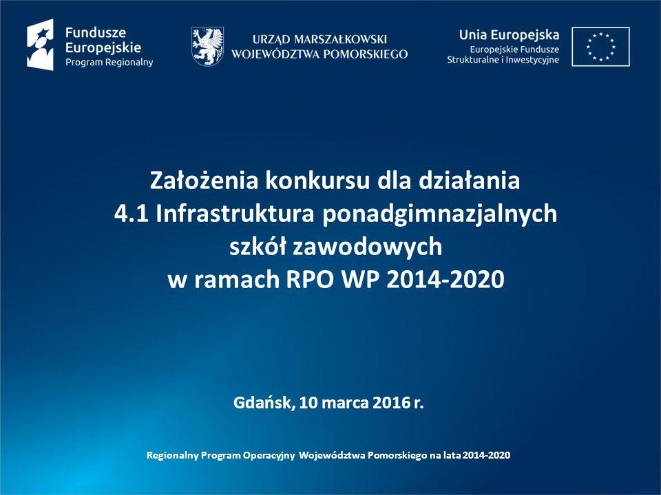 Regionalny Program Operacyjny Województwa Pomorskiego na lata 2014-2020 Gdańsk, 10 marca 2016 r.