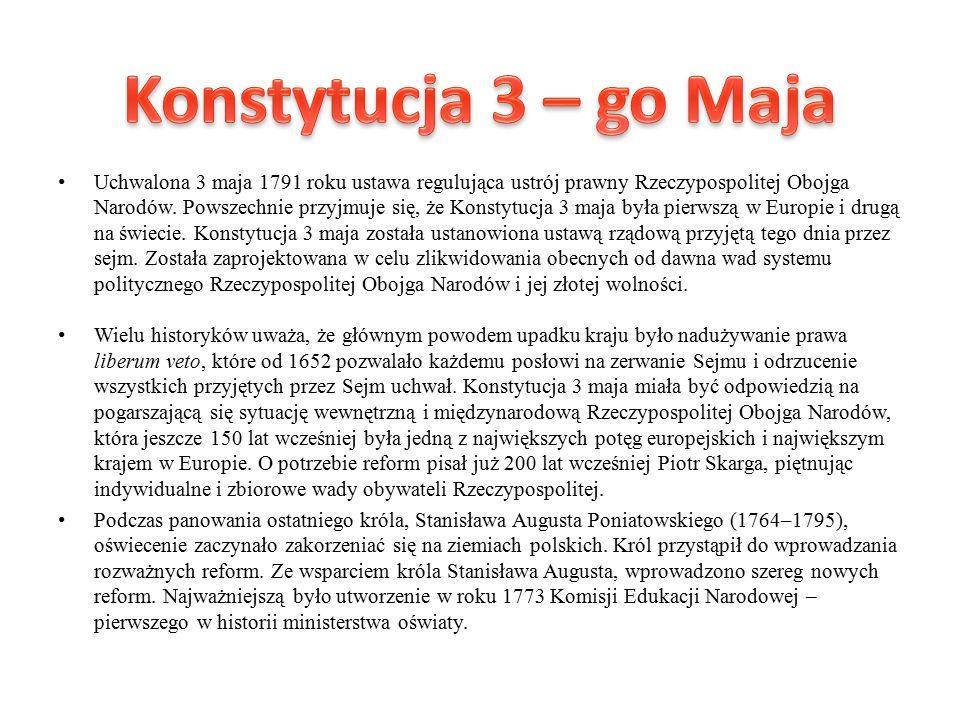 Uchwalona 3 maja 1791 roku ustawa regulująca ustrój prawny Rzeczypospolitej Obojga Narodów.