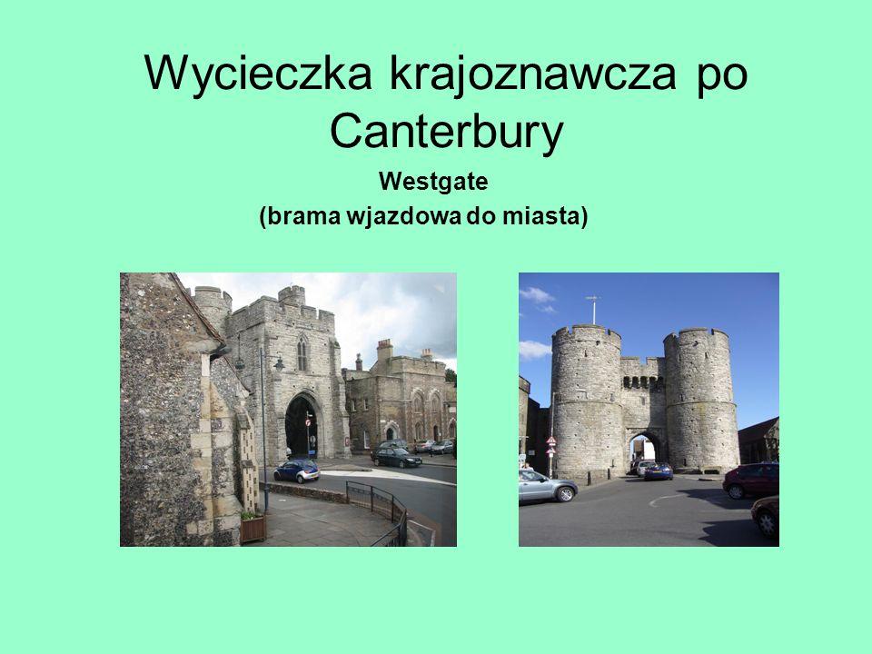 Wycieczka krajoznawcza po Canterbury Westgate (brama wjazdowa do miasta)