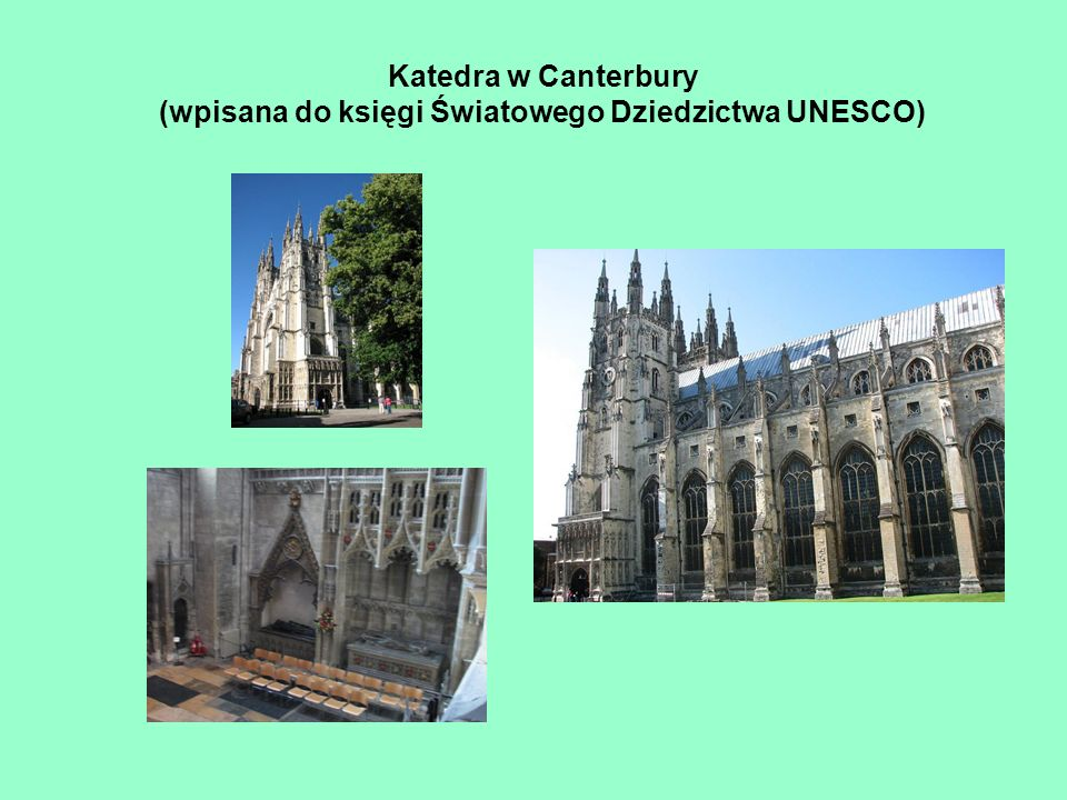 Katedra w Canterbury (wpisana do księgi Światowego Dziedzictwa UNESCO)