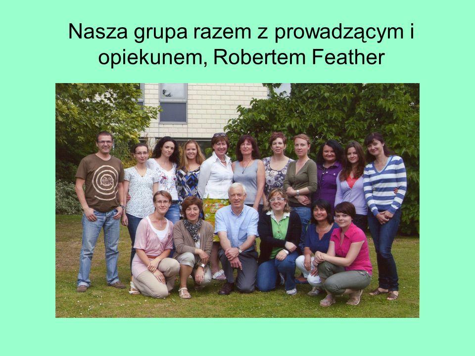 Nasza grupa razem z prowadzącym i opiekunem, Robertem Feather