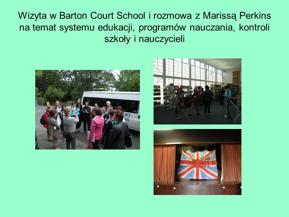 Wizyta w Barton Court School i rozmowa z Marissą Perkins na temat systemu edukacji, programów nauczania, kontroli szkoły i nauczycieli