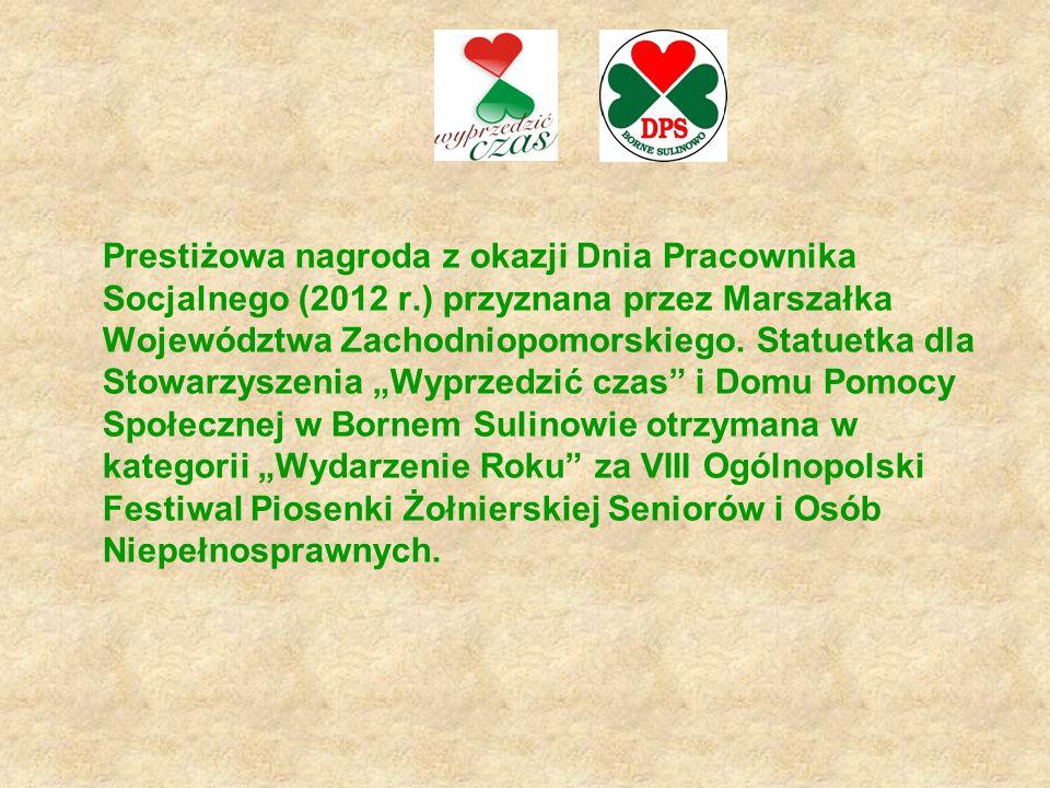 Prestiżowa nagroda z okazji Dnia Pracownika Socjalnego (2012 r.) przyznana przez Marszałka Województwa Zachodniopomorskiego.