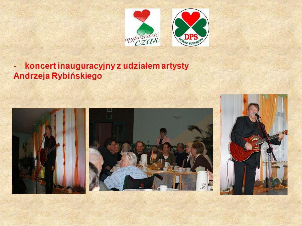 -koncert inauguracyjny z udziałem artysty Andrzeja Rybińskiego