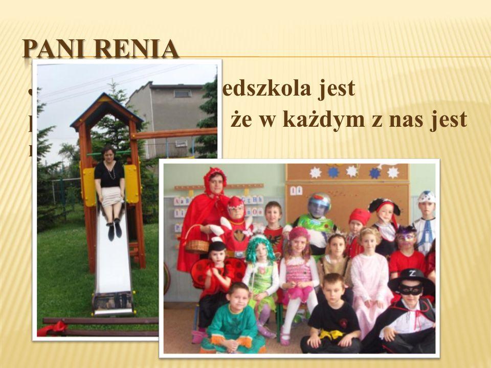 J J ako dyrektor przedszkola jest przykładem na to, że w każdym z nas jest małe dziecko.