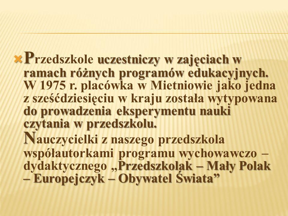  P uczestniczy w zajęciach w ramach różnych programów edukacyjnych. do prowadzenia eksperymentu nauki czytania w przedszkolu. N Przedszkolak – Mały P