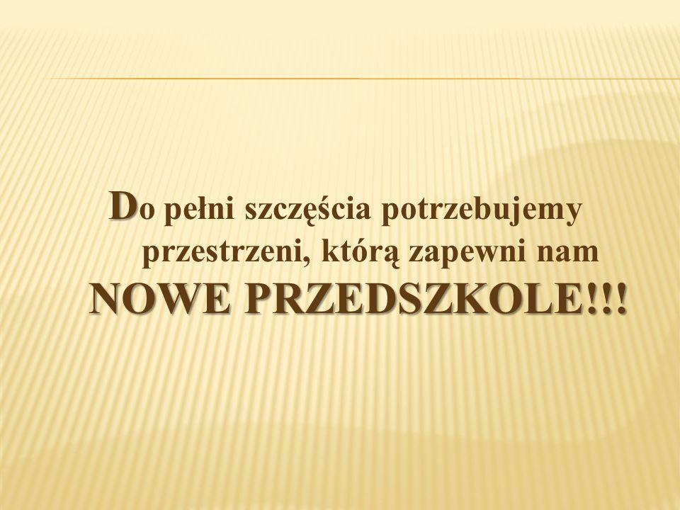 D NOWE PRZEDSZKOLE!!.
