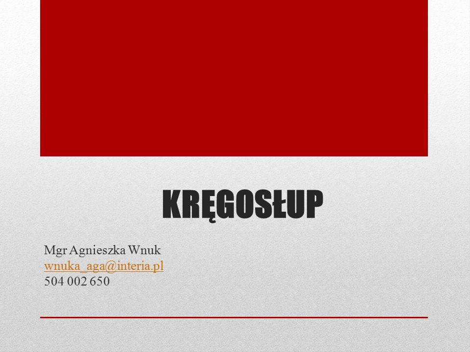 KRĘGOSŁUP Mgr Agnieszka Wnuk wnuka_aga@interia.pl 504 002 650