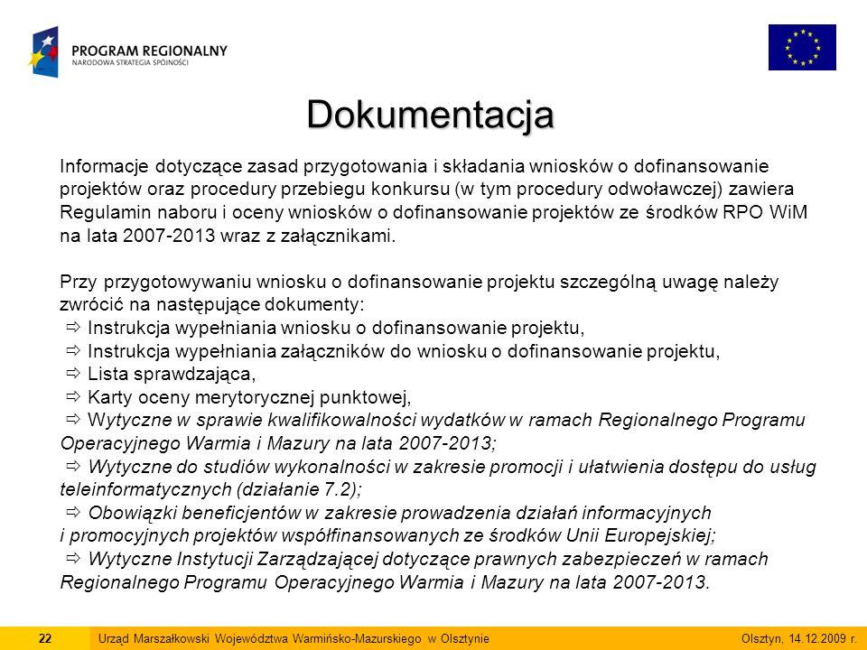 Informacje dotyczące zasad przygotowania i składania wniosków o dofinansowanie projektów oraz procedury przebiegu konkursu (w tym procedury odwoławczej) zawiera Regulamin naboru i oceny wniosków o dofinansowanie projektów ze środków RPO WiM na lata 2007-2013 wraz z załącznikami.