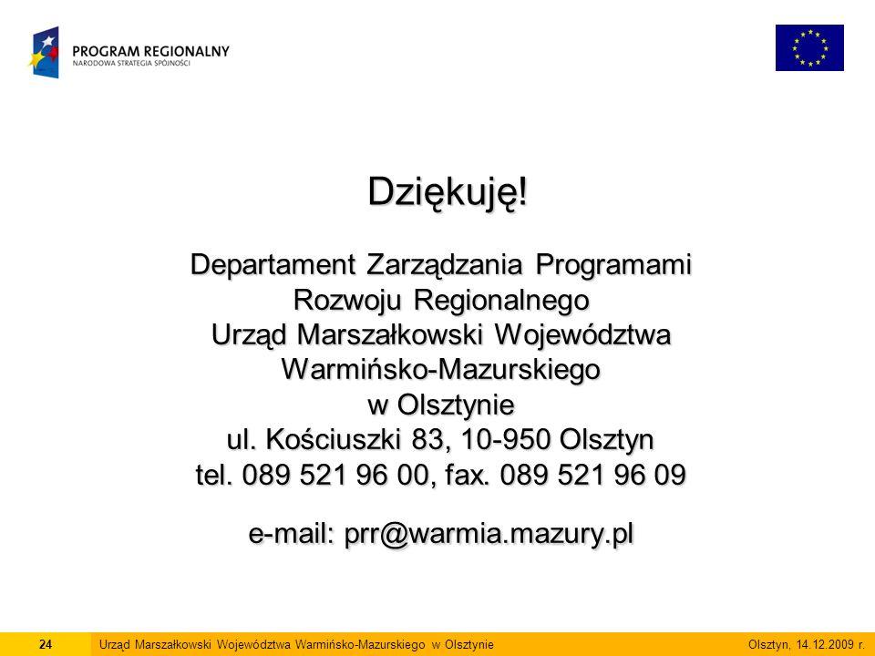 Departament Zarządzania Programami Rozwoju Regionalnego Urząd Marszałkowski Województwa Warmińsko-Mazurskiego w Olsztynie ul.