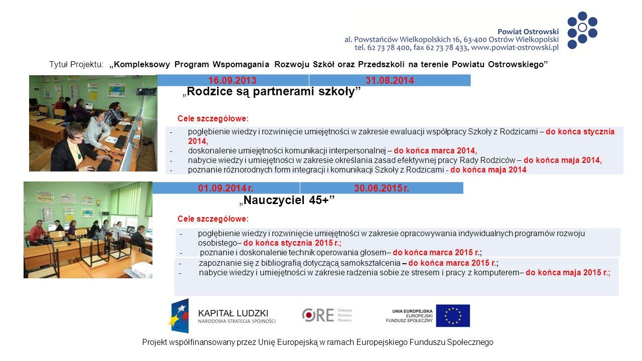 """Projekt współfinansowany przez Unię Europejską w ramach Europejskiego Funduszu Społecznego Tytuł Projektu: """"Kompleksowy Program Wspomagania Rozwoju Szkół oraz Przedszkoli na terenie Powiatu Ostrowskiego Wypracowane produkty w ramach realizacji Rocznego Planu Wspomagania """"Rodzice są partnerami szkoły - 2013/2014 - przykładowe narzędzie do diagnozy potrzeb rodziców; - lista form działań integracyjnych i pretekstów wizyt rodziców; - scenariusz prowadzenia rozmowy z rodzicem."""