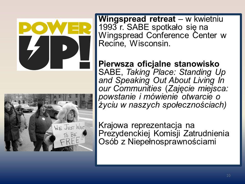 Wingspread retreat – w kwietniu 1993 r. SABE spotkało się na Wingspread Conference Center w Recine, Wisconsin. Pierwsza oficjalne stanowisko SABE, Tak