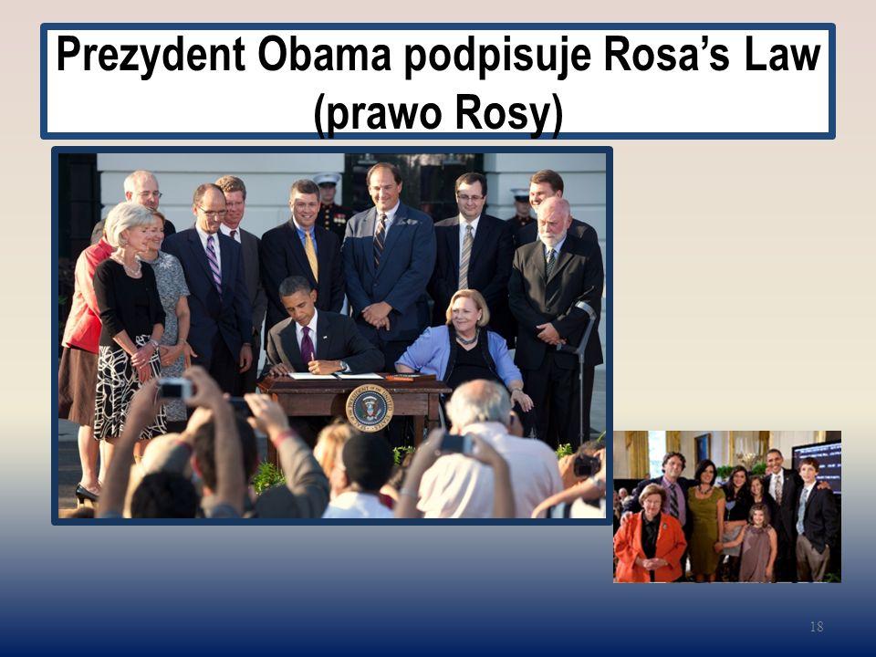 Prezydent Obama podpisuje Rosa's Law (prawo Rosy) 18