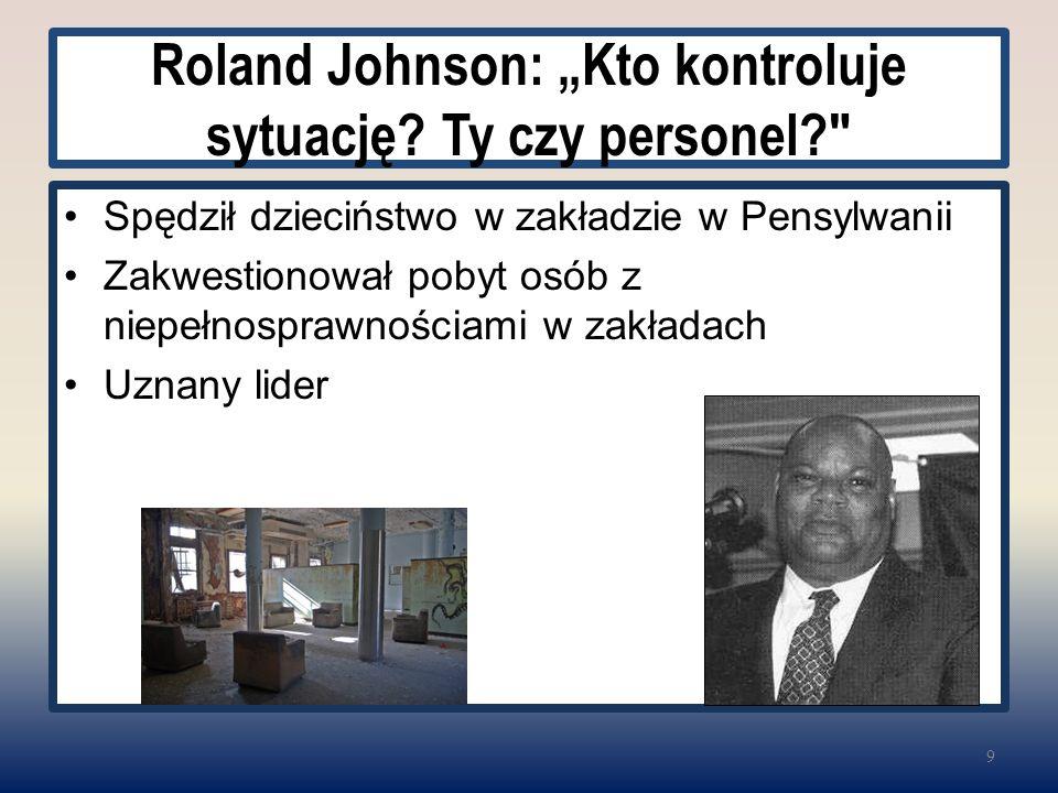 """Roland Johnson: """"Kto kontroluje sytuację? Ty czy personel?"""