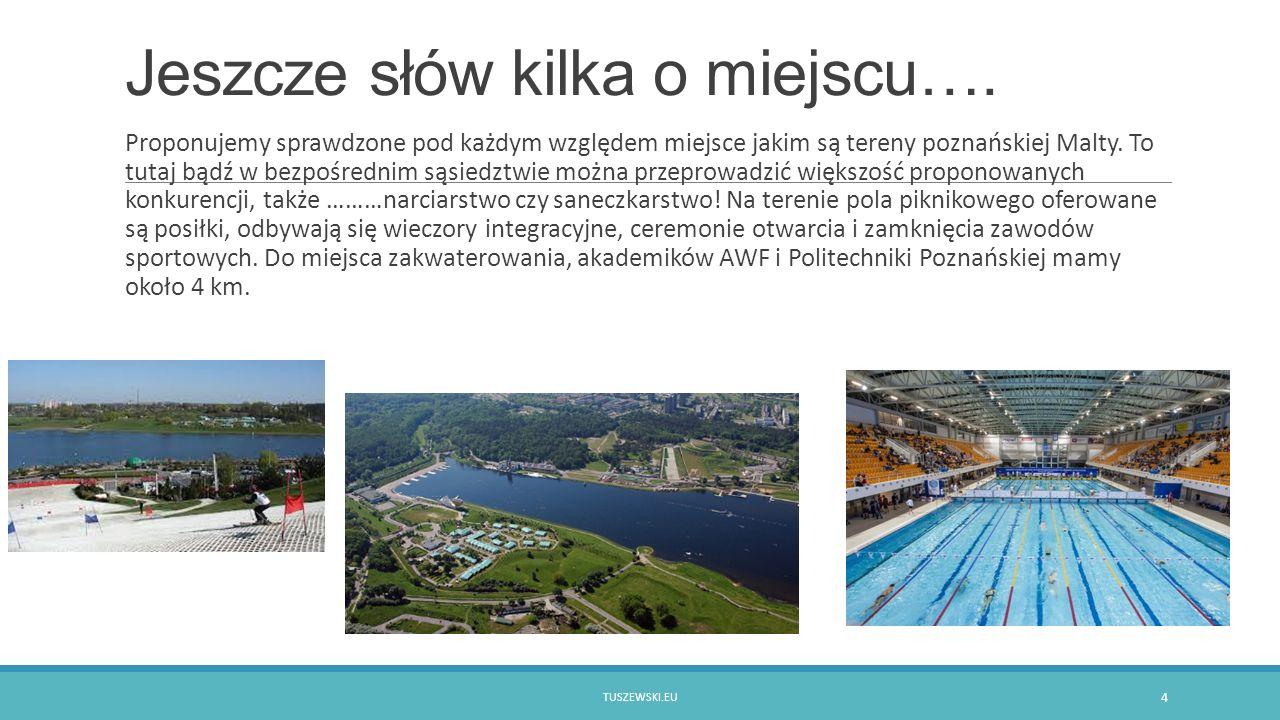 Jeszcze słów kilka o miejscu…. Proponujemy sprawdzone pod każdym względem miejsce jakim są tereny poznańskiej Malty. To tutaj bądź w bezpośrednim sąsi