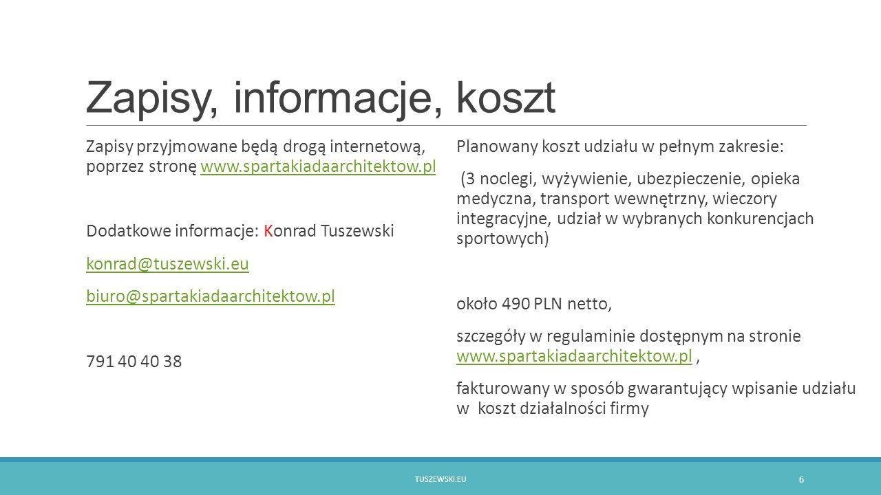 Zapisy, informacje, koszt Zapisy przyjmowane będą drogą internetową, poprzez stronę www.spartakiadaarchitektow.plwww.spartakiadaarchitektow.pl Dodatko