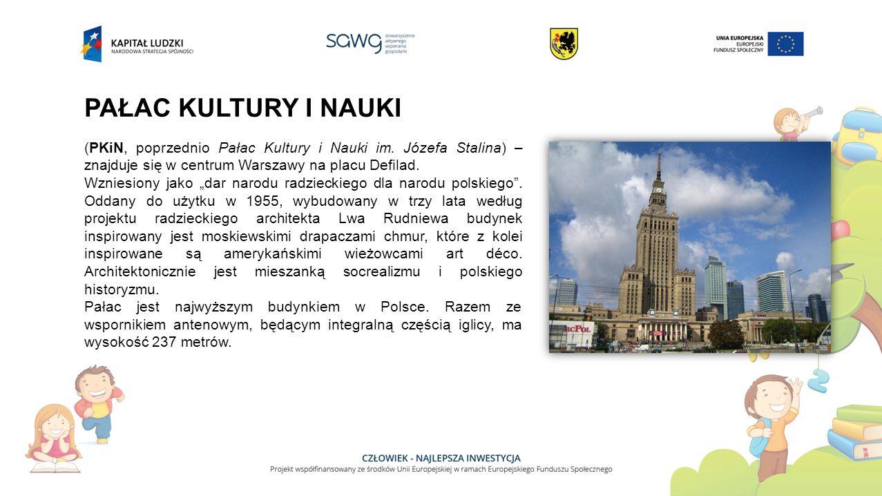 PAŁAC KULTURY I NAUKI (PKiN, poprzednio Pałac Kultury i Nauki im.