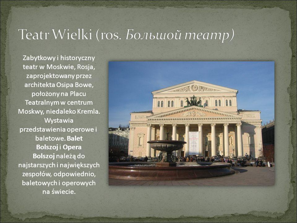 Zabytkowy i historyczny teatr w Moskwie, Rosja, zaprojektowany przez architekta Osipa Bowe, położony na Placu Teatralnym w centrum Moskwy, niedaleko K