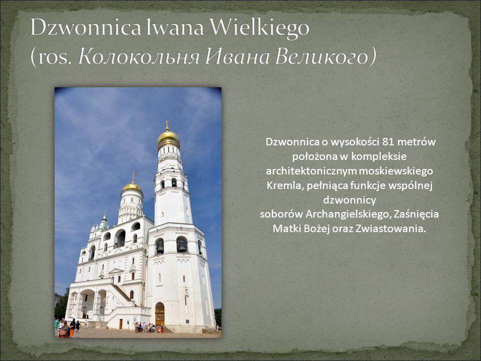 Dzwonnica o wysokości 81 metrów położona w kompleksie architektonicznym moskiewskiego Kremla, pełniąca funkcje wspólnej dzwonnicy soborów Archangielsk