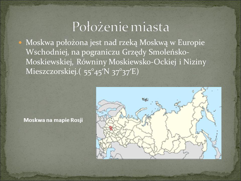 Moskwa położona jest nad rzeką Moskwą w Europie Wschodniej, na pograniczu Grzędy Smoleńsko- Moskiewskiej, Równiny Moskiewsko-Ockiej i Niziny Mieszczor