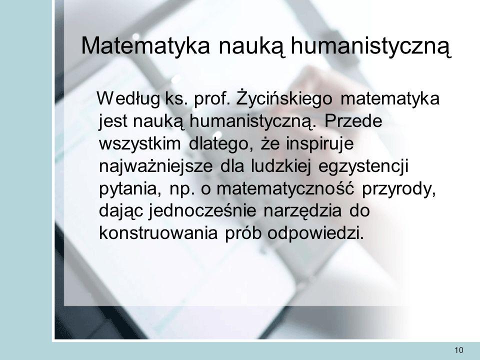 10 Matematyka nauką humanistyczną Według ks. prof.