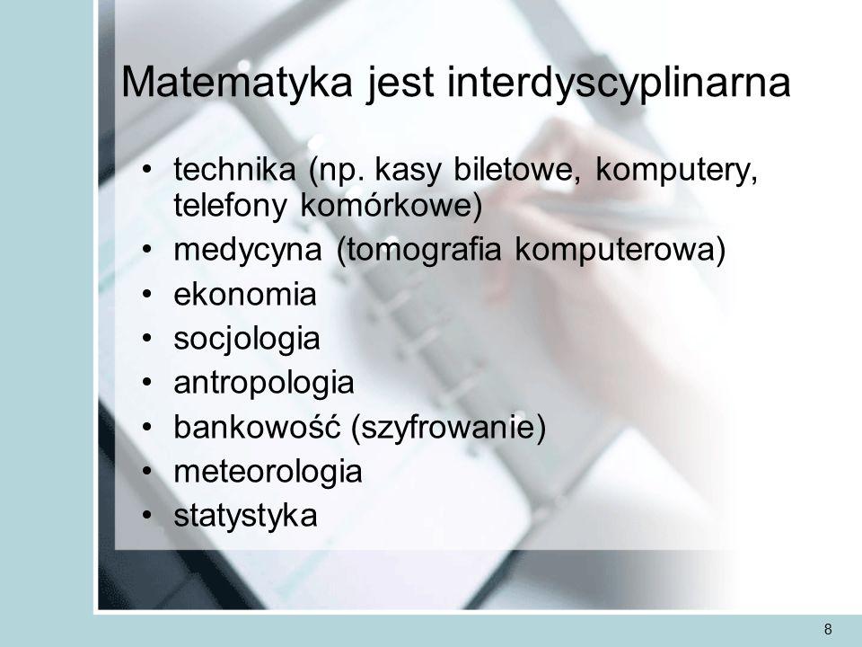 8 Matematyka jest interdyscyplinarna technika (np.