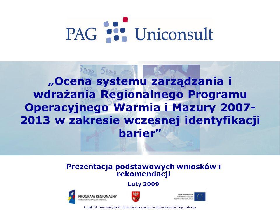 """Projekt sfinansowany ze środków Europejskiego Funduszu Rozwoju Regionalnego """"Ocena systemu zarządzania i wdrażania Regionalnego Programu Operacyjnego"""