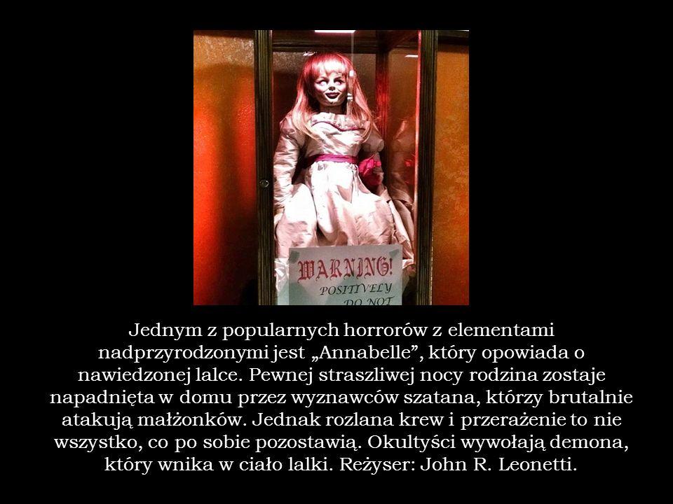 """Jednym z popularnych horrorów z elementami nadprzyrodzonymi jest """"Annabelle , który opowiada o nawiedzonej lalce."""
