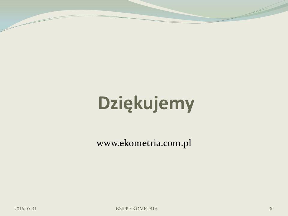 Dziękujemy BSiPP EKOMETRIA2016-05-3130 www.ekometria.com.pl