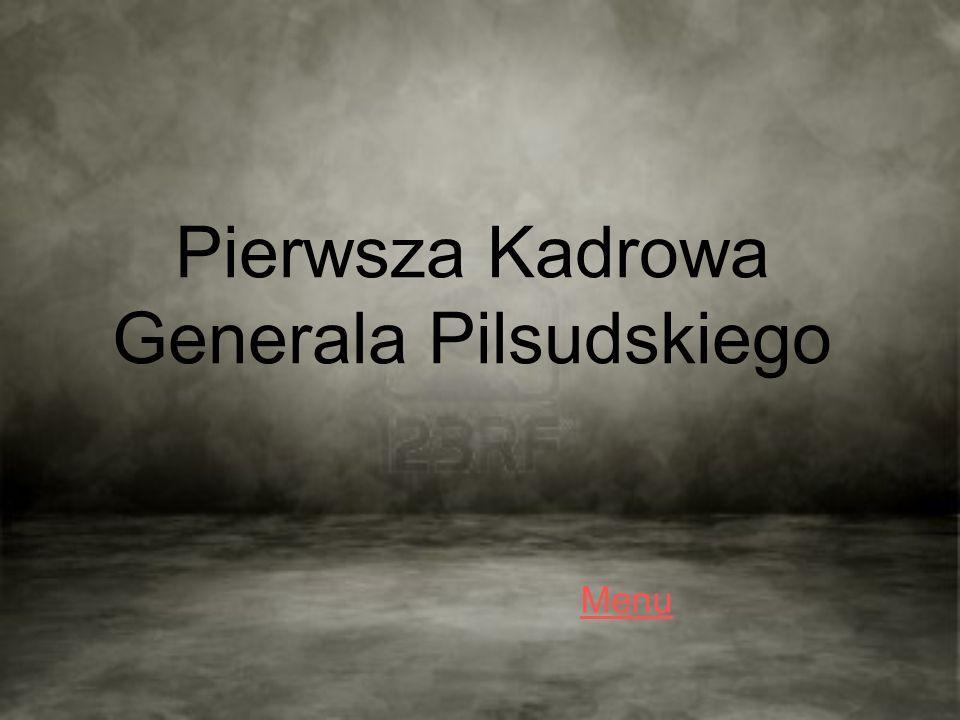 Pierwsza Kadrowa Generala Pilsudskiego Menu
