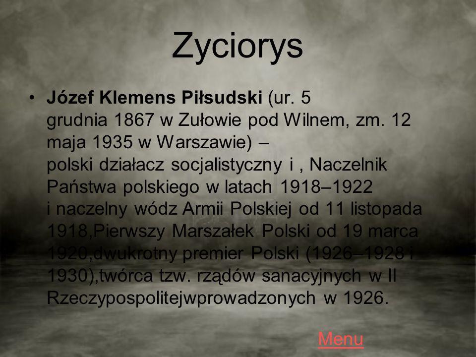 Zyciorys Józef Klemens Piłsudski (ur. 5 grudnia 1867 w Zułowie pod Wilnem, zm.