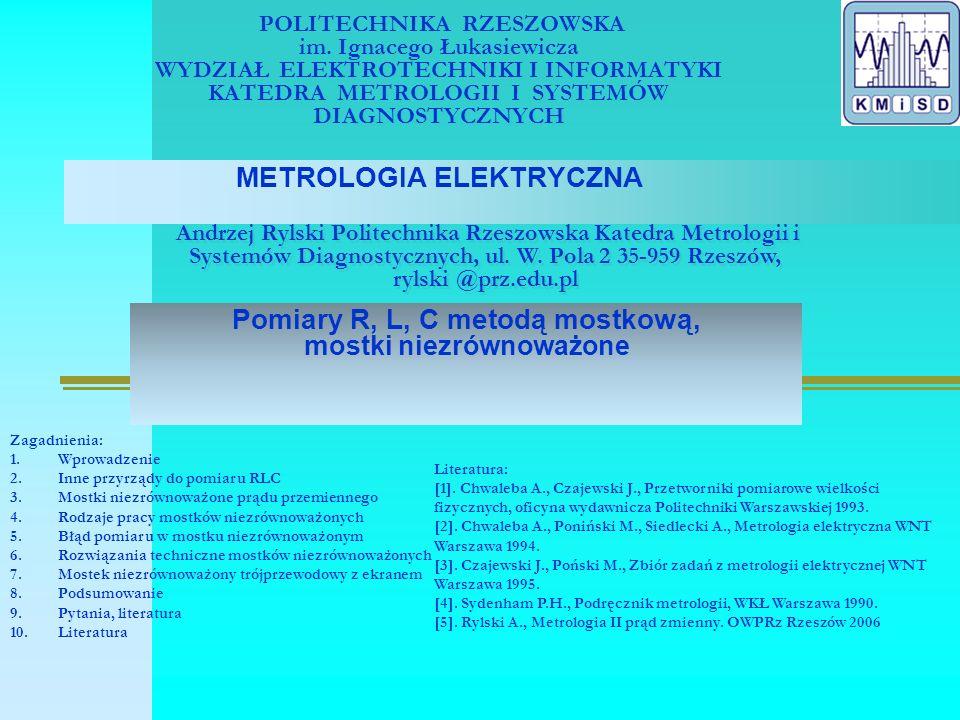 POLITECHNIKA RZESZOWSKA im. Ignacego Łukasiewicza WYDZIAŁ ELEKTROTECHNIKI I INFORMATYKI KATEDRA METROLOGII I SYSTEMÓW DIAGNOSTYCZNYCH METROLOGIA ELEKT