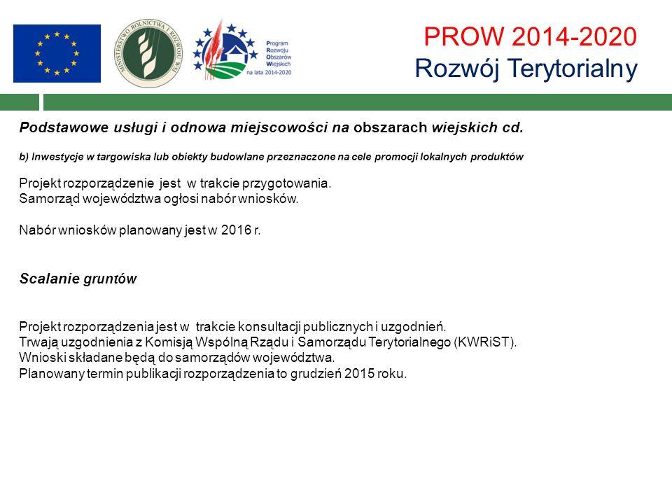 PROW 2014-2020 Rozwój Terytorialny Podstawowe usługi i odnowa miejscowości na obszarach wiejskich cd.