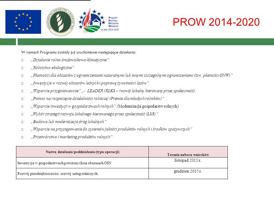 """PROW 2014-2020 W ramach Programu zostały już uruchomione następujące działania:  """"Działanie rolno-środowiskowo-klimatyczne  """"Rolnictwo ekologiczne  """"Płatności dla obszarów z ograniczeniami naturalnymi lub innymi szczególnymi ograniczeniami (tzw."""