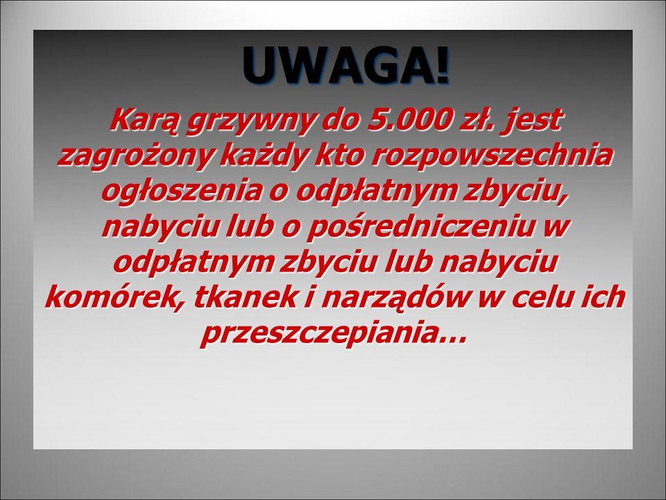 UWAGA.UWAGA. Karą grzywny do 5.000 zł.