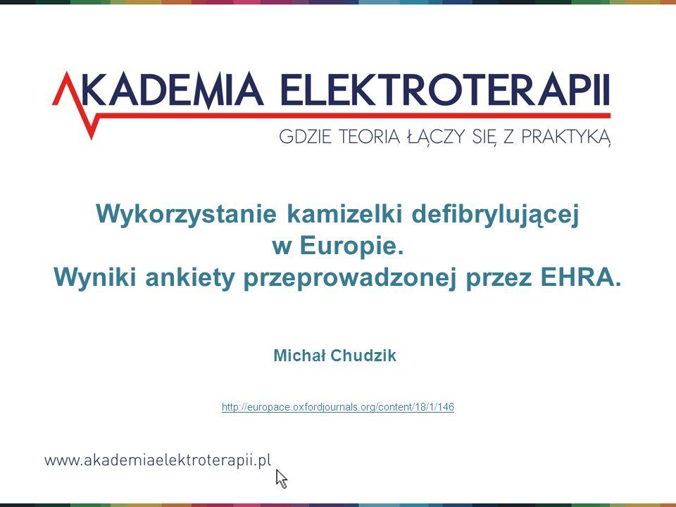 Wykorzystanie kamizelki defibrylującej w Europie Celem sondażu EHRA było zebranie danych na temat wykorzystania kamizelki defibrylującej (WCD) w europejskich ośrodkach elektroterapii i elektrofizjologii.