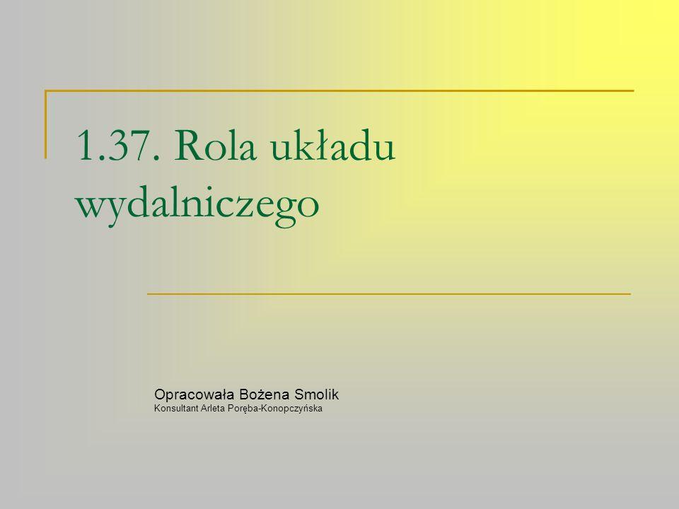 1.37. Rola układu wydalniczego Opracowała Bożena Smolik Konsultant Arleta Poręba-Konopczyńska