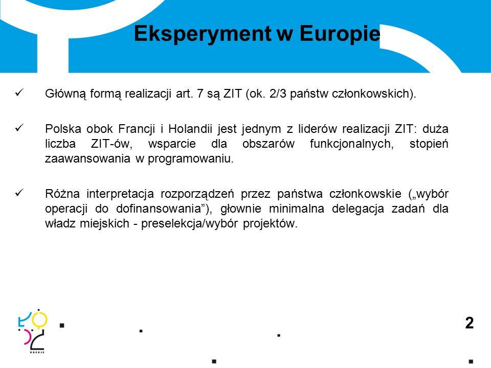2 Eksperyment w Europie Główną formą realizacji art.