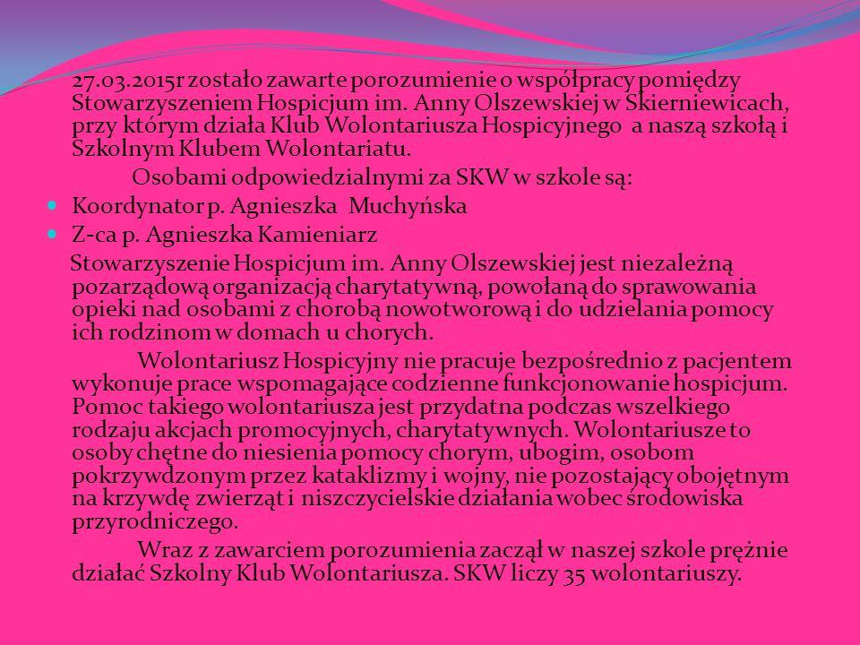 27.03.2015r zostało zawarte porozumienie o współpracy pomiędzy Stowarzyszeniem Hospicjum im.