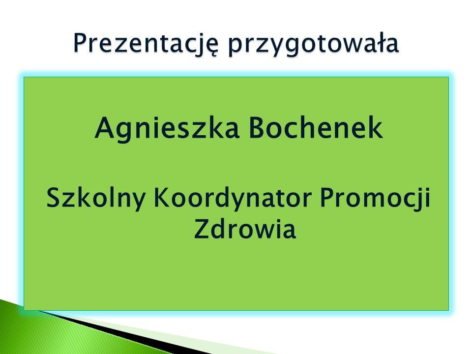 Agnieszka Bochenek Szkolny Koordynator Promocji Zdrowia