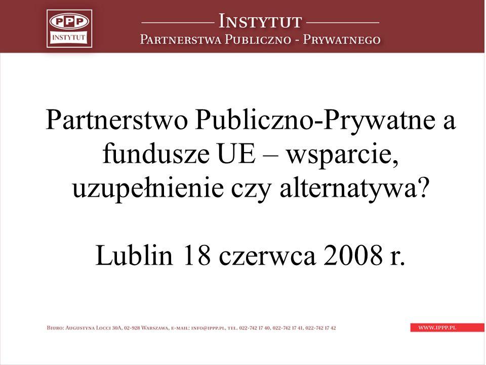 Partnerstwo Publiczno-Prywatne a fundusze UE – wsparcie, uzupełnienie czy alternatywa.