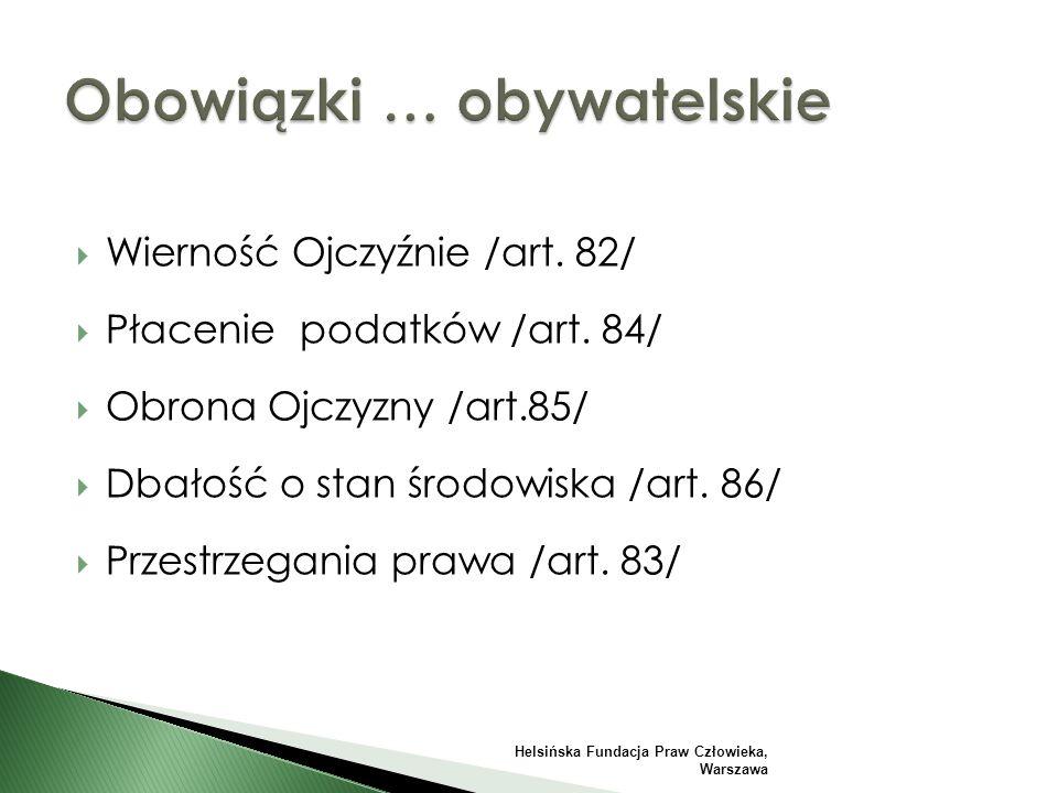  Wierność Ojczyźnie /art. 82/  Płacenie podatków /art. 84/  Obrona Ojczyzny /art.85/  Dbałość o stan środowiska /art. 86/  Przestrzegania prawa /
