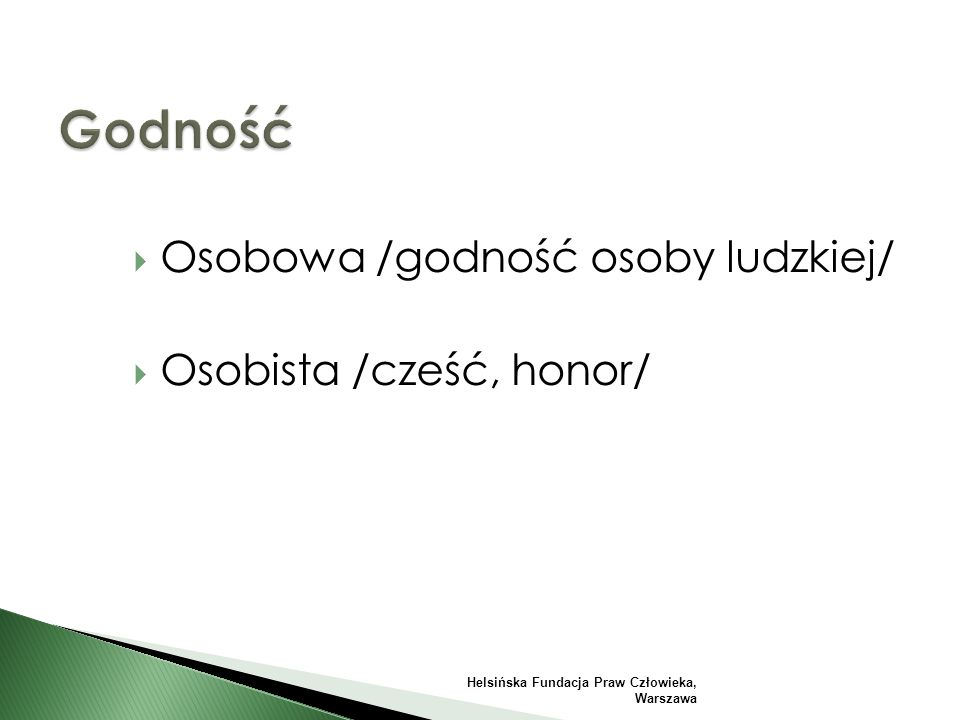  Osobowa /godność osoby ludzkiej/  Osobista /cześć, honor/ Helsińska Fundacja Praw Człowieka, Warszawa