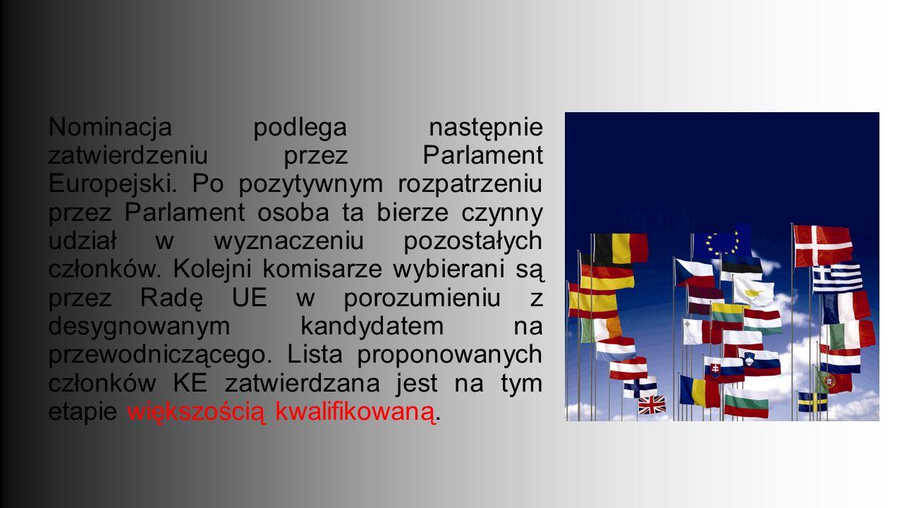 Nominacja podlega następnie zatwierdzeniu przez Parlament Europejski.