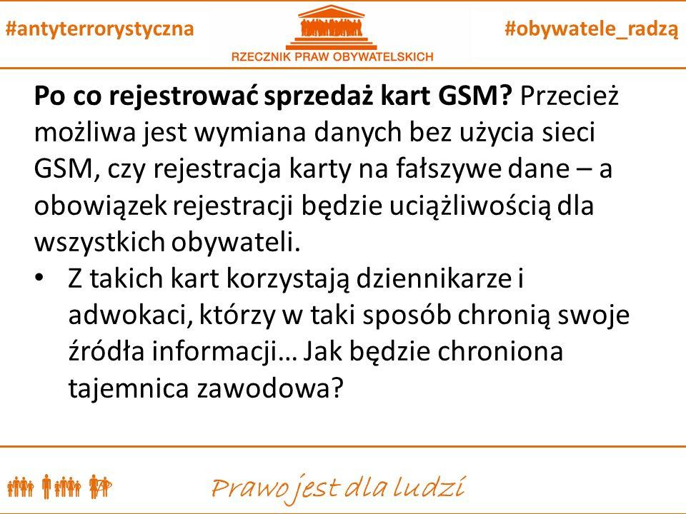  P Prawo jest dla ludzi #obywatele_radzą#antyterrorystyczna Po co rejestrować sprzedaż kart GSM.