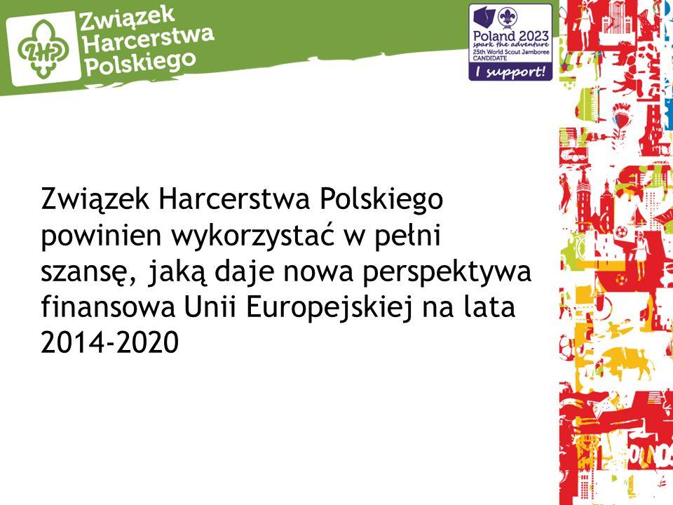 Związek Harcerstwa Polskiego powinien wykorzystać w pełni szansę, jaką daje nowa perspektywa finansowa Unii Europejskiej na lata 2014-2020